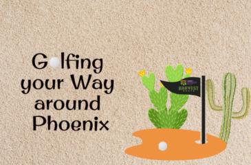 Golfing your Way around Phoenix