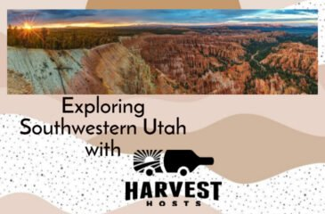 Exploring Southwestern Utah with Harvest Hosts