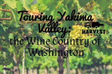 Touring Yakima Valley: the Wine Country of Washington
