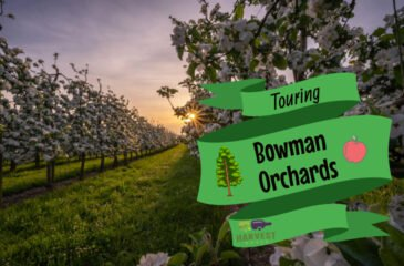 Touring Bowman Orchards